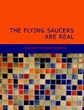 The Flying Saucers Are Real, Donald Edward Keyhoe, 1437518869