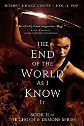 The End of the World As I Know It (The Ghosts & Demons Series Book 2)