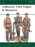 Ardennes 1944 Peiper and Skorzeny, Jean-Paul Pallud, 0850457408