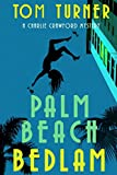img - for Palm Beach Bedlam (Charlie Crawford Palm Beach Mysteries) book / textbook / text book