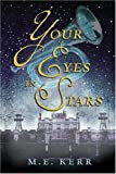 Your Eyes in Stars, M. E. Kerr, 0060756829