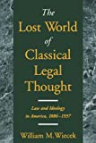 The Lost World of Classical Legal Thought 9780195147131