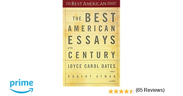the best american essays of the century the best american series the best american essays of the century the best american series robert atwan joyce carol oates 9780618155873 com books