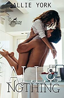 All & Nothing (The Broadway Series Book 1) by [York, Allie ]