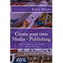 Create your own Media - Publishing: How to create your own media with a publication