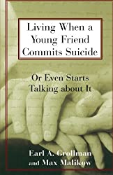 Living When a Young Friend Commits Suicide (Or Even Starts Talking about It)