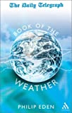 Daily Telegraph Book of the Weather, Eden, Philip and Eden, 0826461972