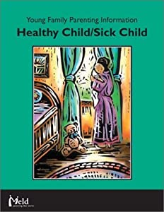 Paperback Young Family Parenting Information, Healthy Child/Sick Child Book