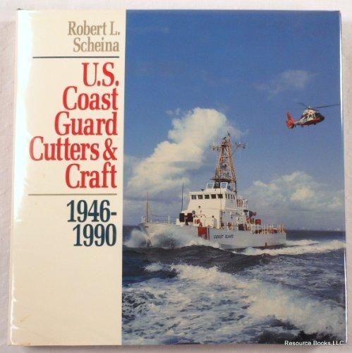 U.S. Coast Guard Cutters and Craft: 1946-1990 (Craft Coast)