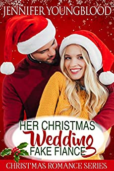 Her Christmas Wedding Fake Fiancé: O'Brien Family Romance by [Youngblood, Jennifer]