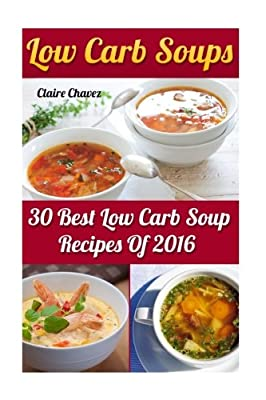 Low Carb Soups: 30 Best Low Carb Soup Recipes Of 2016