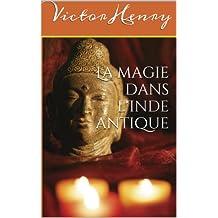 La magie dans l'Inde antique (French Edition)