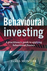 Behavioural Investing: A Practitioner's Guide to Applying Behavioural Finance (The Wiley Finance Series) Kindle Edition