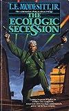 The Ecologic Secession, L. E. Modesitt, 0812503481