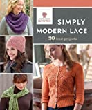 Simply Modern Lace: 20 Knit Projects (Interweave Favorites)