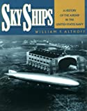 Download Sky Ships: A History of the Airship in the United Stated Navy in PDF ePUB Free Online