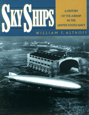 - Sky Ships: A History of the Airship in the United Stated Navy