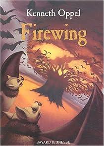 Firewing, Tome 3 : Les voleurs de feu par Oppel