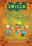 Frog Freakout (S.W.I.T.C.H.)