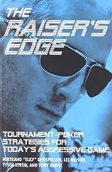Raiser's Edge: Tournament-Poker Strategies for Today's Aggressive Game