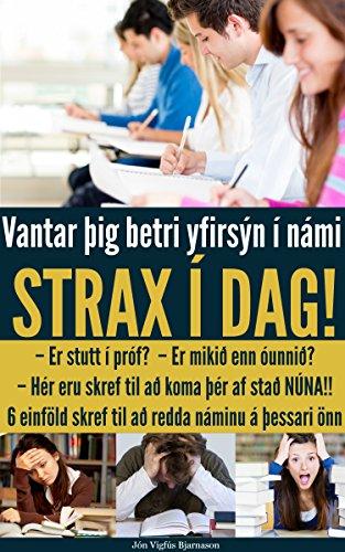 Vantar þig betri yfirsýn í námi STRAX Í DAG!: Er stutt í próf? Er mikið óunnið? Hér eru 6 skref til að redda náminu á þessari önn! (Icelandic Edition)