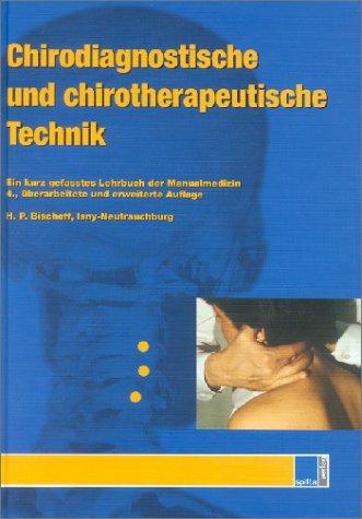 Chirodiagnostische und chirotherapeutische Technik: Ein kurzgefasstes Lehrbuch der Manualmedizin