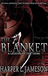 The Blanket: A Legend of the Tribe (The Tribe Novels Book 1)