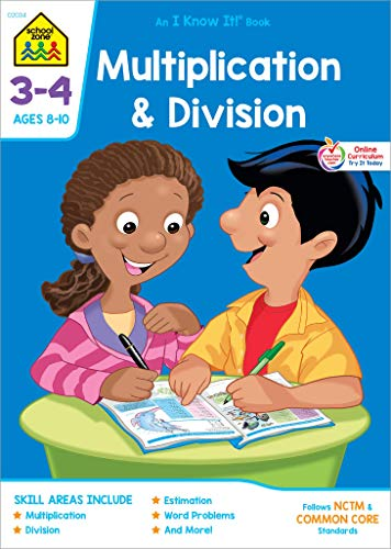 School Zone - Multiplication and Division Workbook - Grades 3 to 4, Ages 8 to 10, Multiplication, Division, Estimation, Word Problems and More (School Zone I Know It!® Workbook Series) (Grades 3-4)
