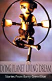 Dying Planet Living Dream, Barry Gremillion, 0595099440