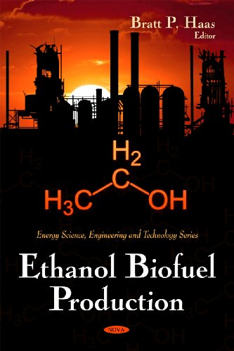 Ethanol Biofuel Production (Energy Science, Engineering and Technology)