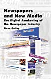 Newspapers and New Media : The Digital Awakening of the Newspaper Industry, Outing, Steve, 0883623021