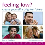 Feeling Low?: Create Yourself a Brighter Future