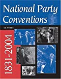 img - for National Party Conventions 1831-2004 book / textbook / text book