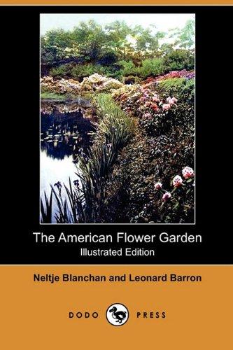 Download The American Flower Garden(illustrated Edition) (Dodo Press) PDF