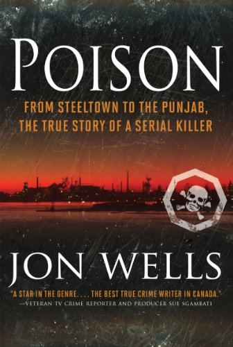 Poison: From Steeltown to the Punjab, The True Story of a Serial Killer cover