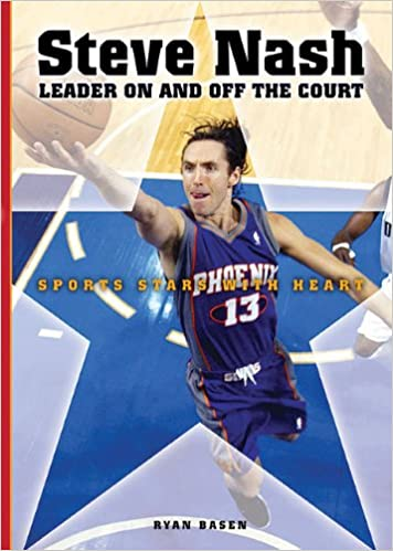 Steve Nash: Leader on and Off the Court (Sports Stars With