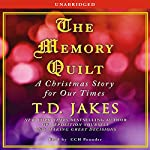 The Memory Quilt: A Christmas Story for Our Times | T. D. Jakes