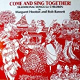 Come and Sing Together: Traditional Songs for Children By Margaret Hooton and Bob Barnett. Come and Sing Together, Turkey in the Straw Horsey, Horsey, Going to Kentucky Down By the Station, Golden Slumbers She'll Be Comin' Round the Mountain & More