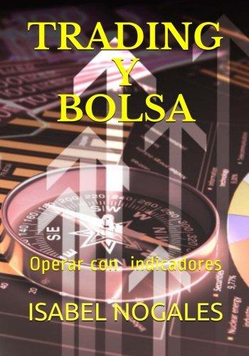 Trading y Bolsa :: Gana dinero operando en Bolsa (Spanish Edition) [Isabel Nogales] (Tapa Blanda)