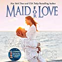 Maid for Love: Gansett Island Series, Book 1 Audiobook by Marie Force Narrated by Holly Fielding