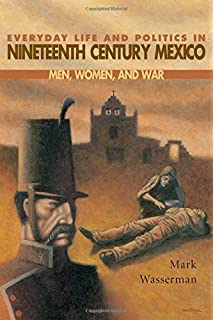 Amazon the art of being in between native intermediaries everyday life and politics in nineteenth century mexico men women and war fandeluxe Gallery