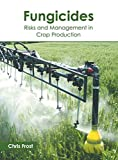 img - for Fungicides: Risks and Management in Crop Production book / textbook / text book
