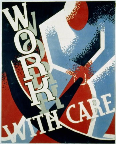 Photo: Work with Care,Encouraging Safety in the Workplace,1936,WPA