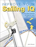 Improve Your Sailing IQ, John Driscoll, 0764122568