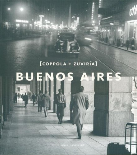 Buenos Aires. Coppola y Zuviria (Spanish/English Edition) (Spanish Edition) by Zagier & Urruty Pubns