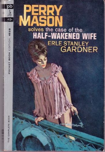 Perry Mason Solves the Case of the Half-Wakened Wife (The Case Of The Half Wakened Wife)