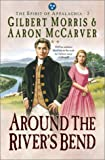 Around the River's Bend, Gilbert Morris and Aaron McCarver, 1556618891