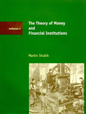 The Theory of Money and Financial Institutions, Vol. 1 (The Theory Of Money And Financial Institutions)