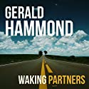 Waking Partners Audiobook by Gerald Hammond Narrated by Ric Jerrom