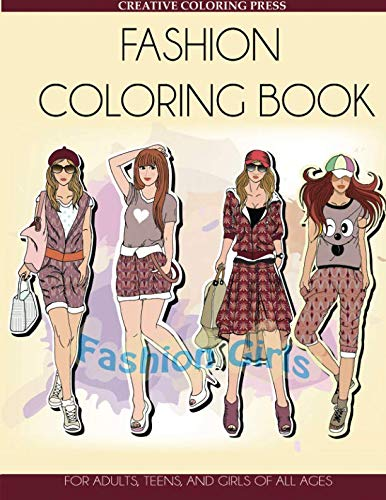 Fashion Coloring Book: For Adults, Teens, and Girls of All Ages (Adult Coloring Books Fashion)